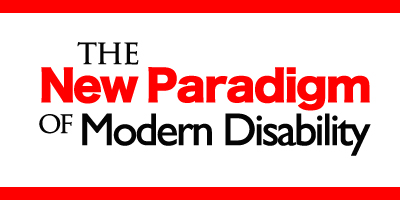 The New Paradigm of Modern Disability